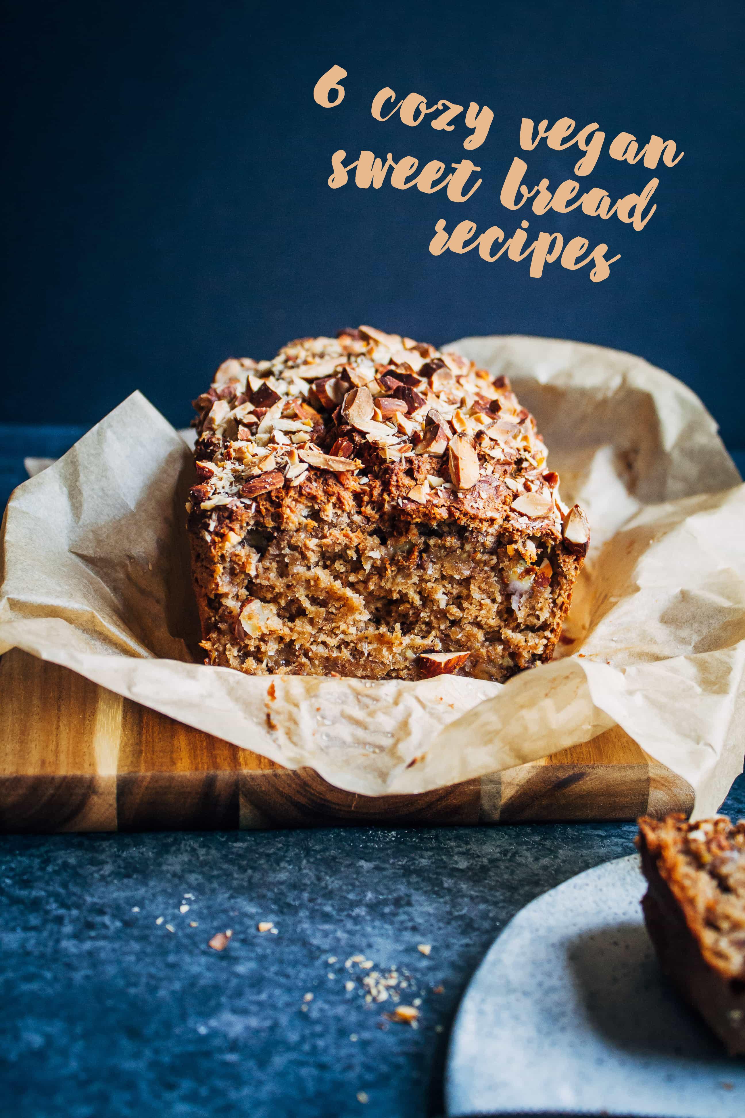 Vegan Sweet Bread Recipe  6 Cozy Vegan Sweet Bread Recipes