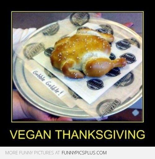 Vegan Thanksgiving Funny  Vegan thanksgiving Turkey meme and Vegans on Pinterest