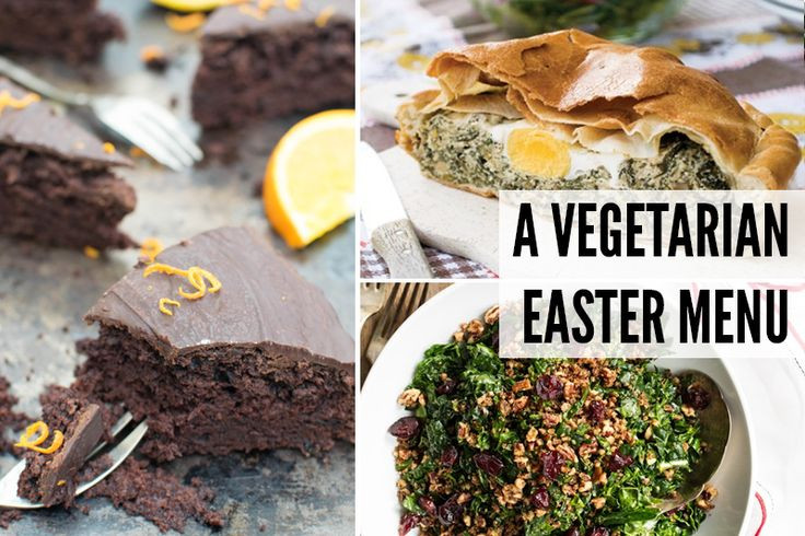 Vegetarian Easter Dinner  A Ve arian Easter Menu