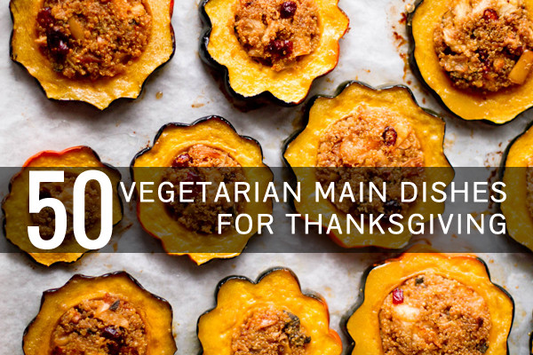 Vegetarian Main Dishes Recipe  Ve arian Thanksgiving Recipes Everyone Will Love Oh My