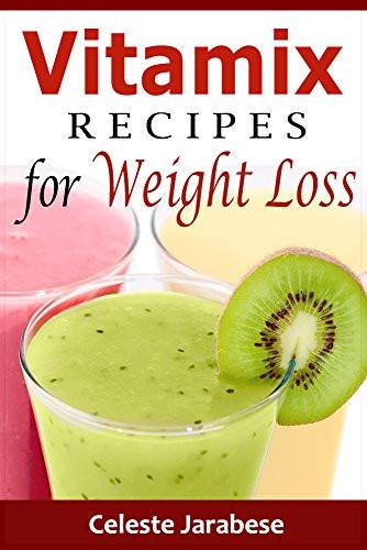 Vita Mix Weight Loss Recipes  vitamix juice recipes for weight loss