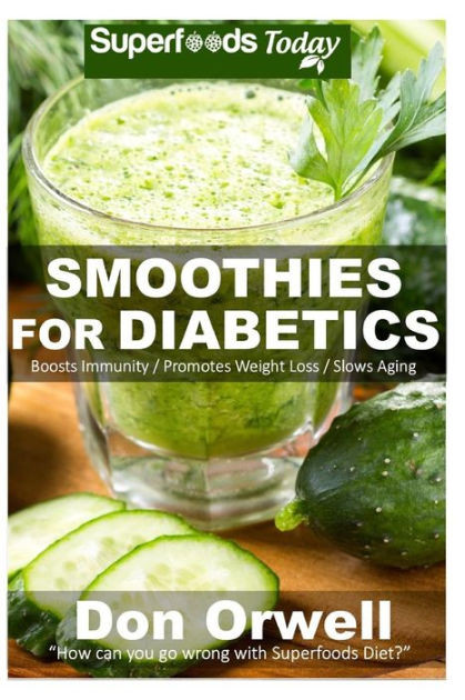 Weight Loss Smoothies For Diabetics  Smoothies for Diabetics 70 Recipes for Energizing