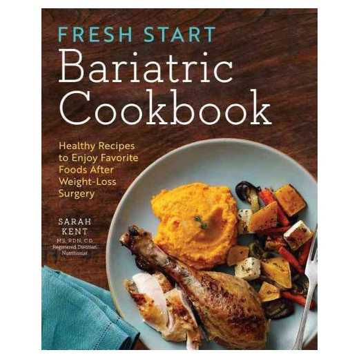 Weight Loss Surgery Recipes  Fresh Start Bariatric Cookbook Healthy Recipes to Enjoy