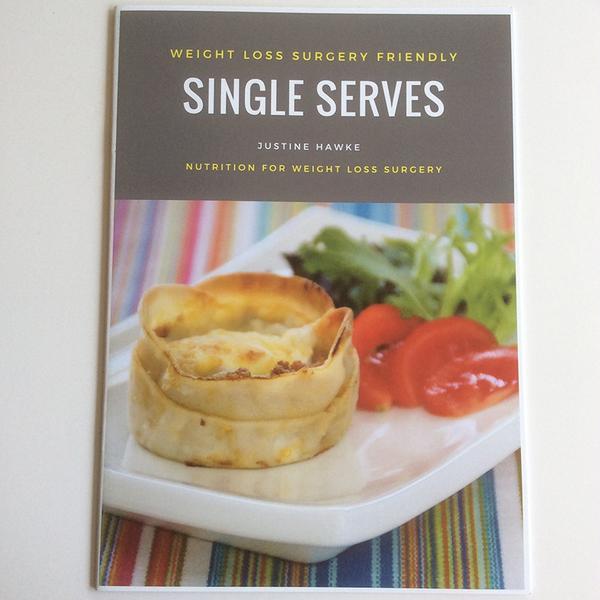 Weight Loss Surgery Recipes  Weight Loss Surgery Friendly Single Serves Recipe Book