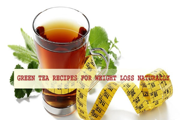 Weight Loss Tea Recipes  Green Tea Recipes For Weight Loss Naturally Beautyzoomin