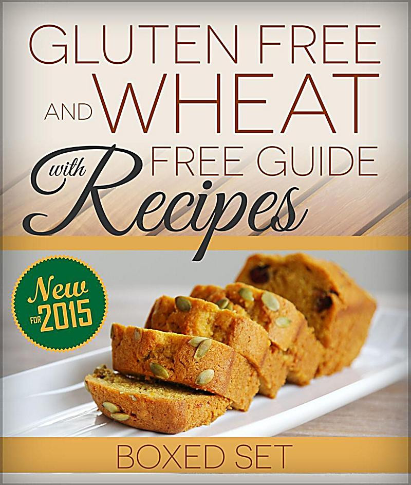 Wheat And Dairy Free Recipes  Gluten Free and Wheat Free Guide With Recipes Boxed Set
