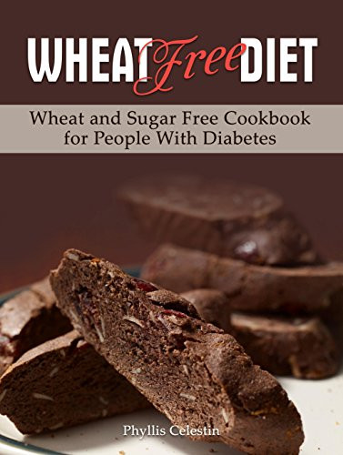 Wheat And Dairy Free Recipes  Wheat Free Diet Wheat and Sugar Free Cookbook for People