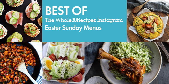 Whole30 Easter Recipes  Best of Whole30 Recipes Easter Three Ways