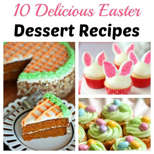 Yummy Easter Desserts  10 Delicious Easter Dessert Recipes