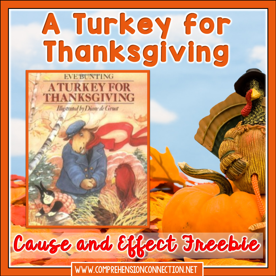 A Turkey For Thanksgiving By Eve Bunting Activities  Teaching Cause and Effect Relationships with A Turkey for