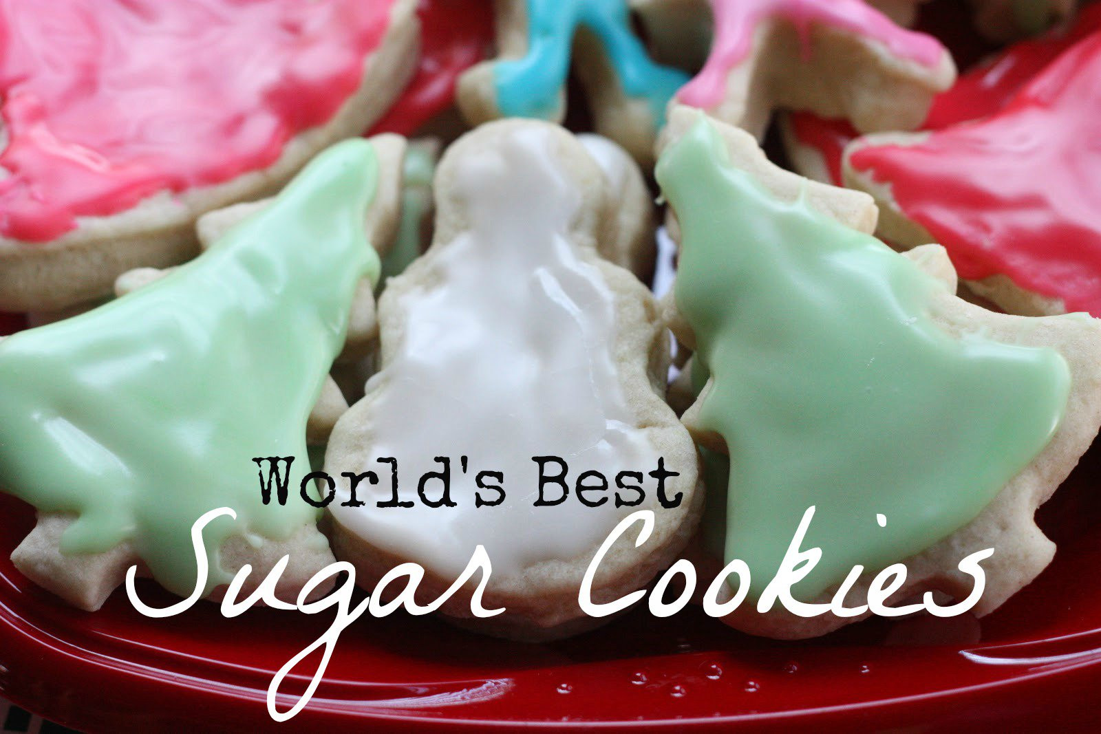 Best Christmas Sugar Cookies  World s Best Sugar Cookie Recipe I Can Teach My Child