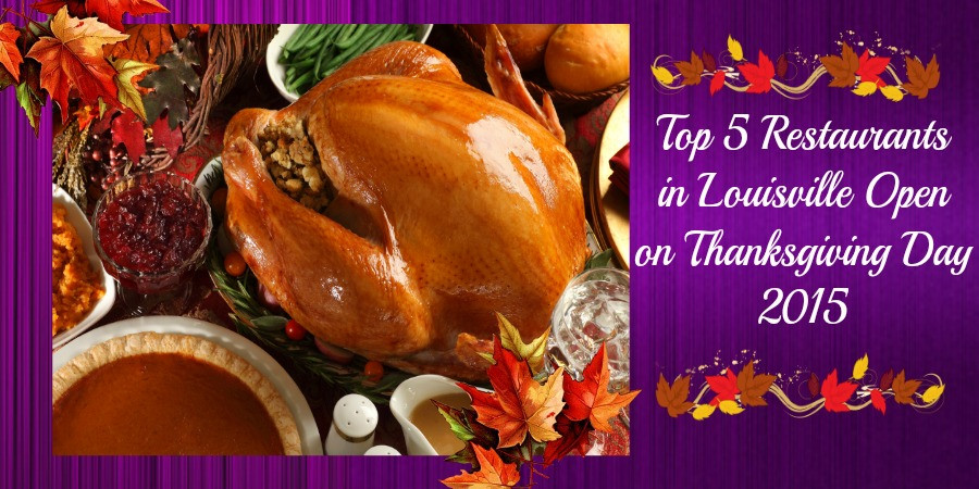 Breakfast Places Open On Thanksgiving  Top 5 Restaurants In Louisville Open Thanksgiving Day 2015