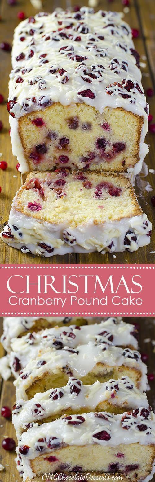 Christmas Cranberry Pound Cake  Christmas Cranberry Pound Cake OMG Chocolate Desserts