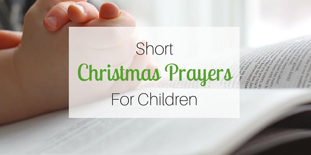 Christmas Dinner Prayers Short  Short Christmas Prayers for Children