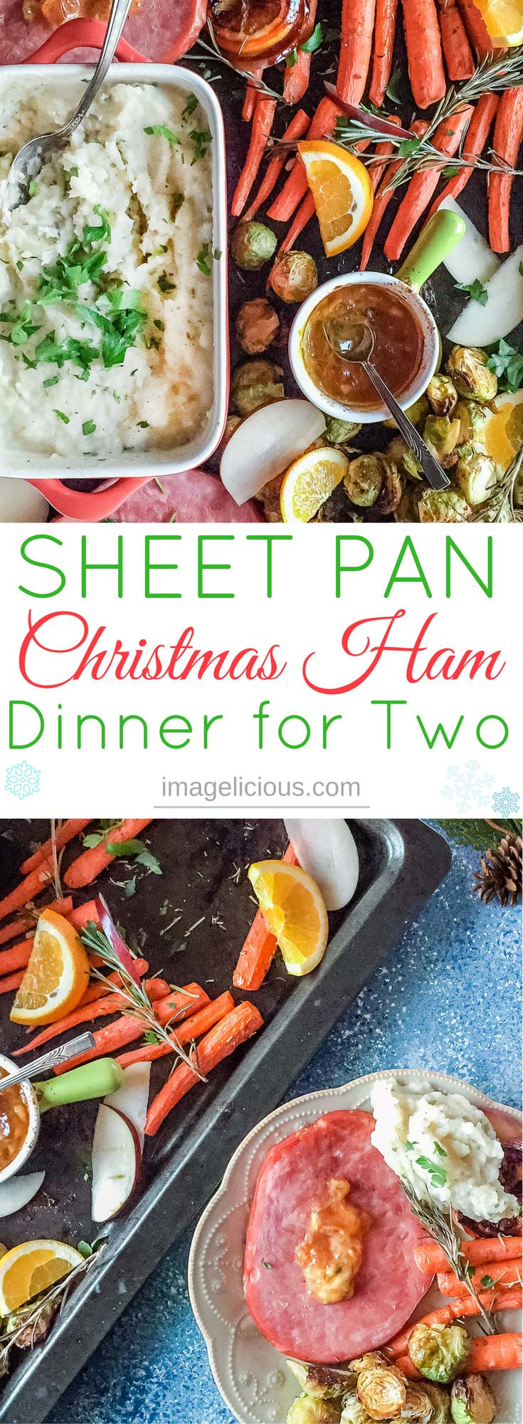 Christmas Dinners For 2  Sheet Pan Christmas Ham Dinner For Two Imagelicious