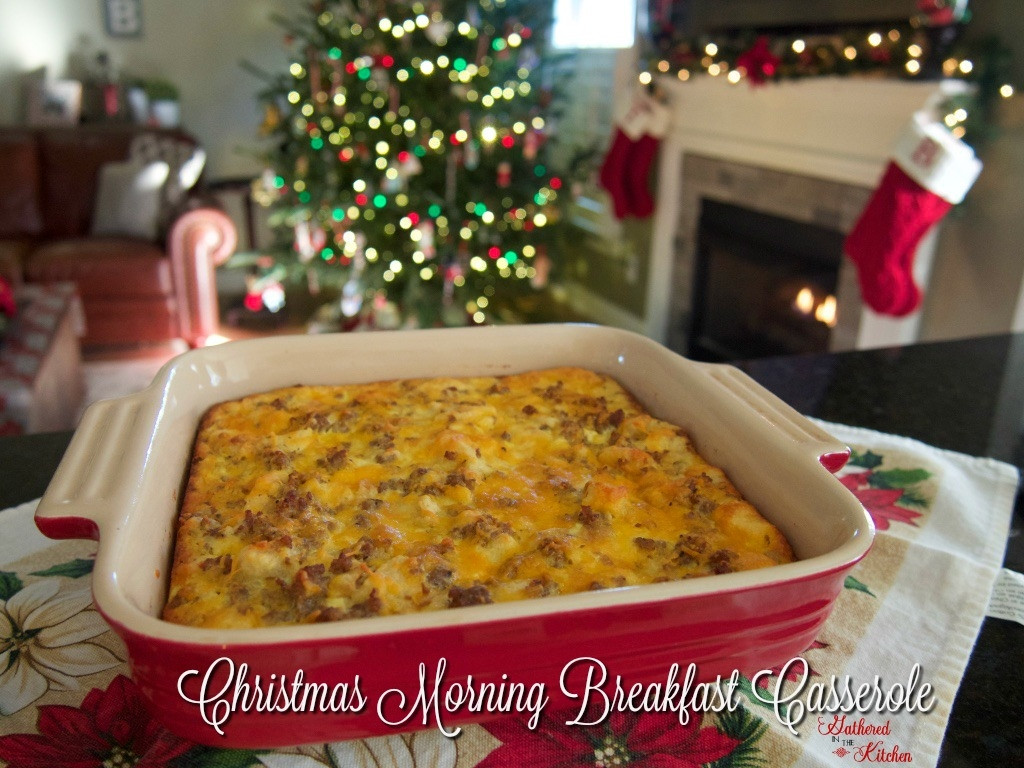 Christmas Morning Breakfast Recipes  Christmas Morning Breakfast Casserole Gathered In The