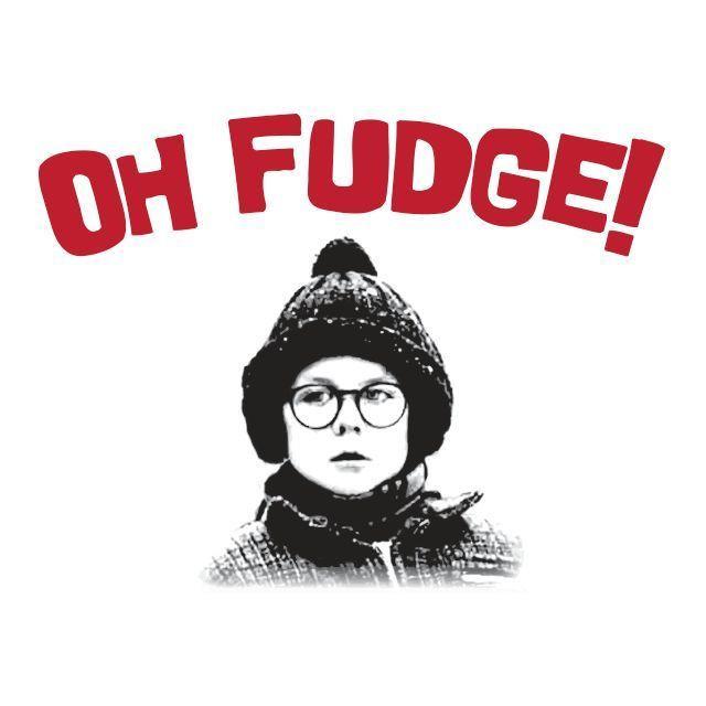 Christmas Story Fudge  Oh Fudge A Christmas Story Ralphie Humor Funny Mens High
