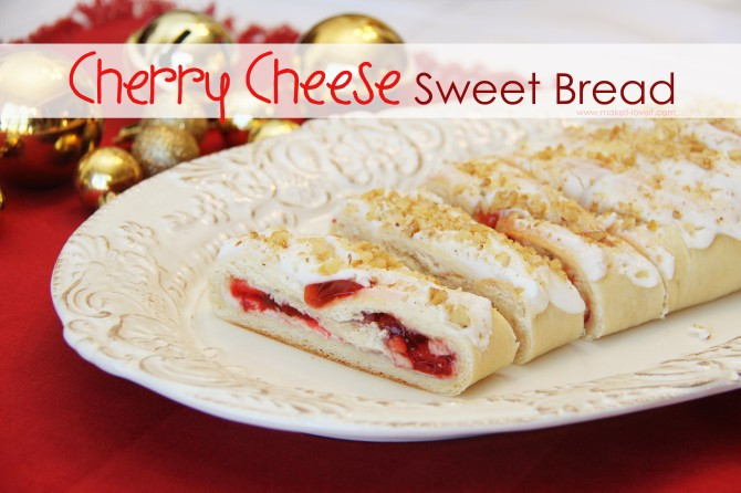 Christmas Sweet Bread  Cherry Cheese Sweet Bread a holiday danish that s been in