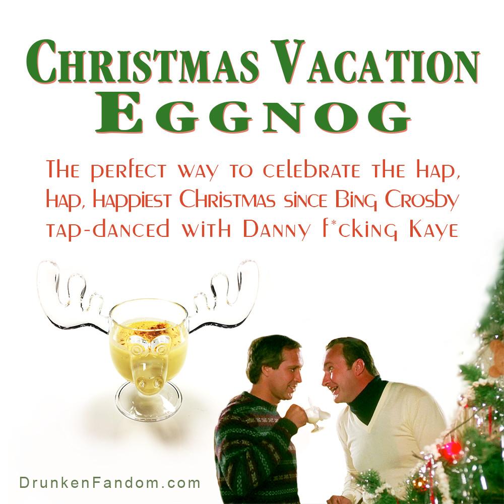 Christmas Vacation Eggnog  National Lampoon s Christmas Vacation Eggnog The Drunken