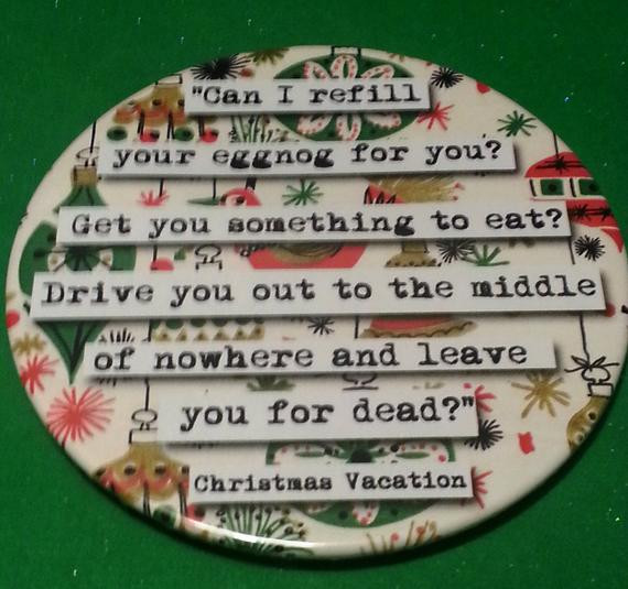 Christmas Vacation Eggnog  Christmas Vacation Refill Your Eggnog Quote by chicalookate