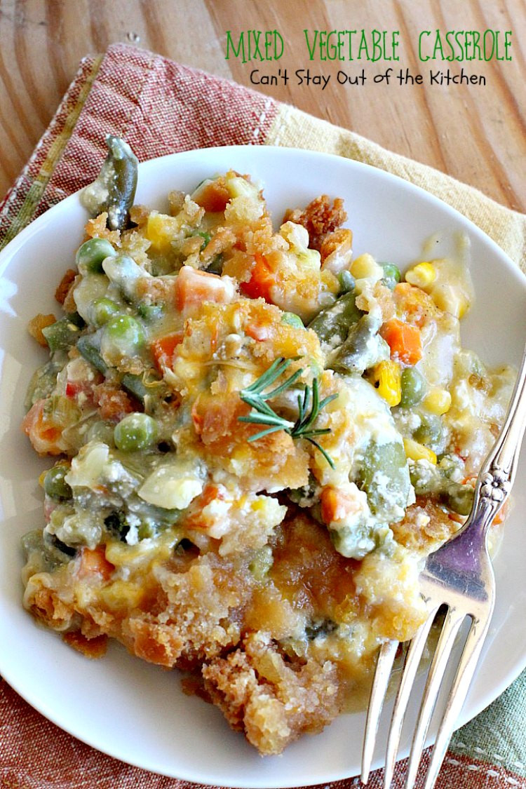 Christmas Vegetable Casserole  Mixed Ve able Casserole Can t Stay Out of the Kitchen