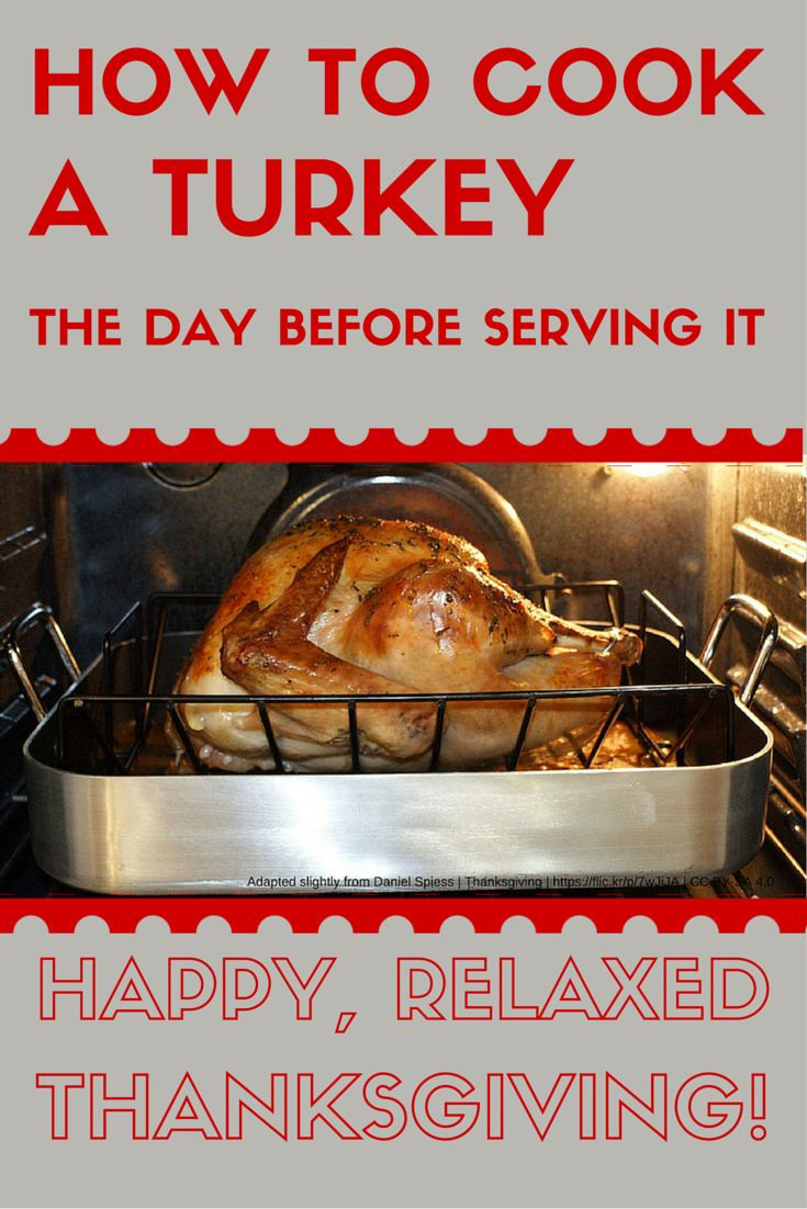 Cooking Turkey The Day Before Thanksgiving  Save time and stress with these directions for how to cook