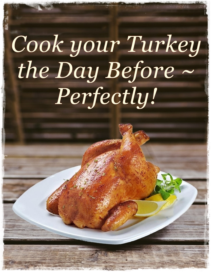 Cooking Turkey The Day Before Thanksgiving  How to Cook your Turkey the Day Before Perfectly