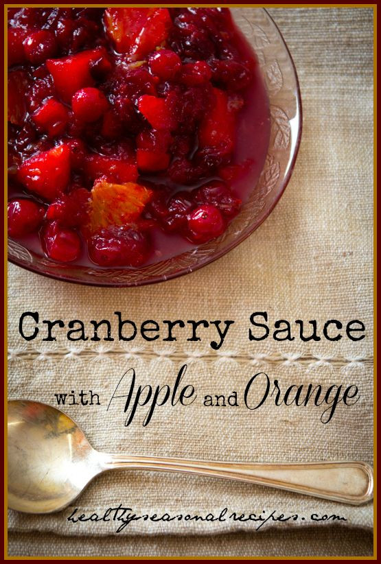 Cranberry Recipes For Thanksgiving  Check out Cranberry sauce with apple and orange It s so