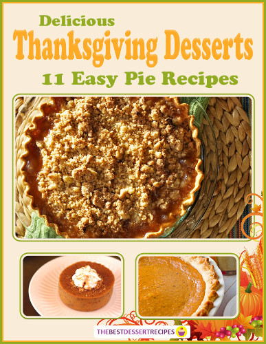 "Delicious Thanksgiving Desserts  ""Delicious Thanksgiving Desserts 11 Easy Pie Recipes"