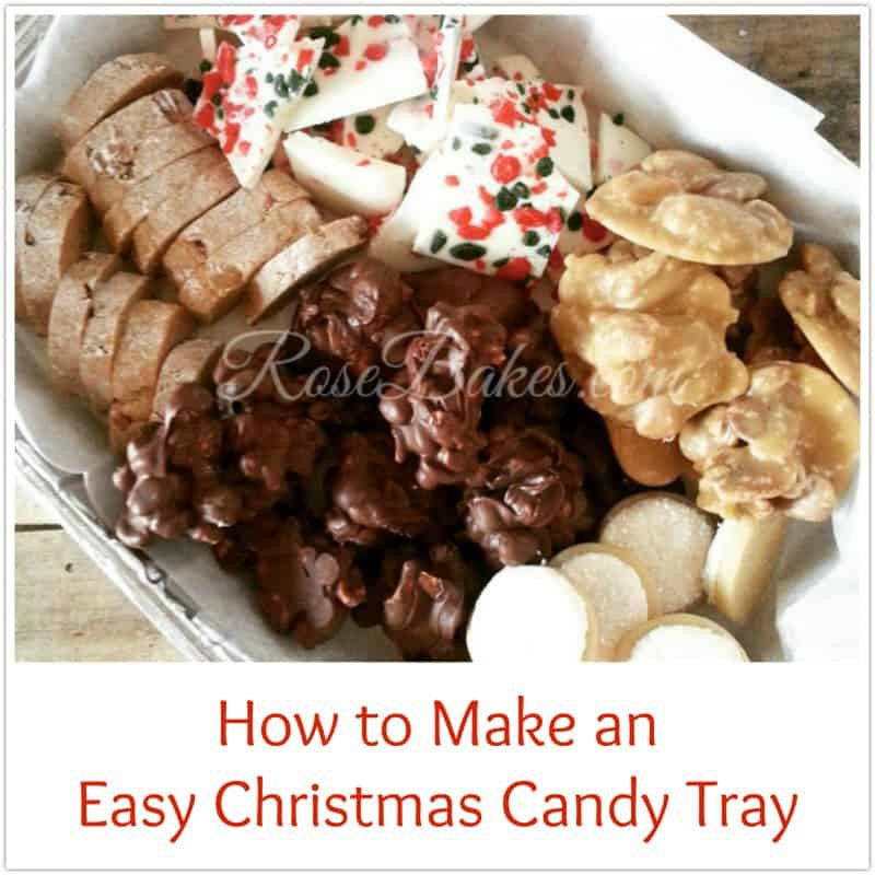 Easy Christmas Candy To Make  How to Make an Easy Christmas Candy Tray Rose Bakes