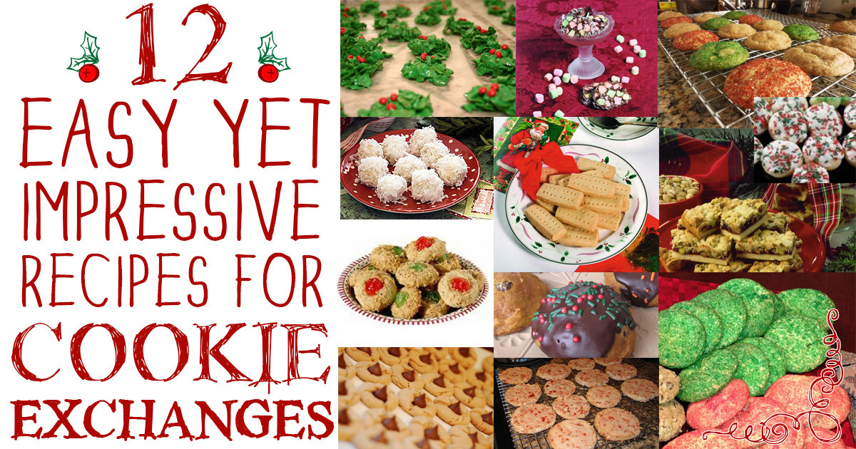 Easy Christmas Cookies For Cookie Exchange  Cookie Exchange Parties 12 Easy and Impressive Recipes