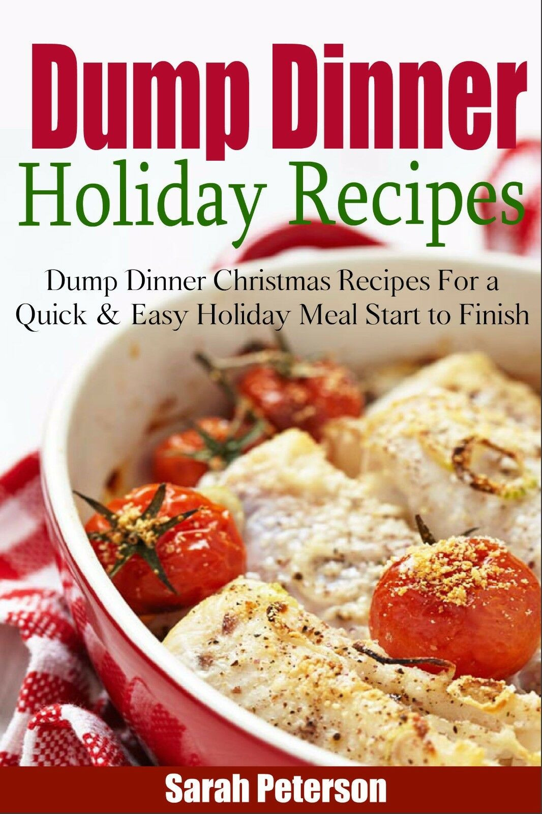 Easy Christmas Dinners Recipes  Dump Dinner Holiday Recipes Dump Dinner Christmas Recipes