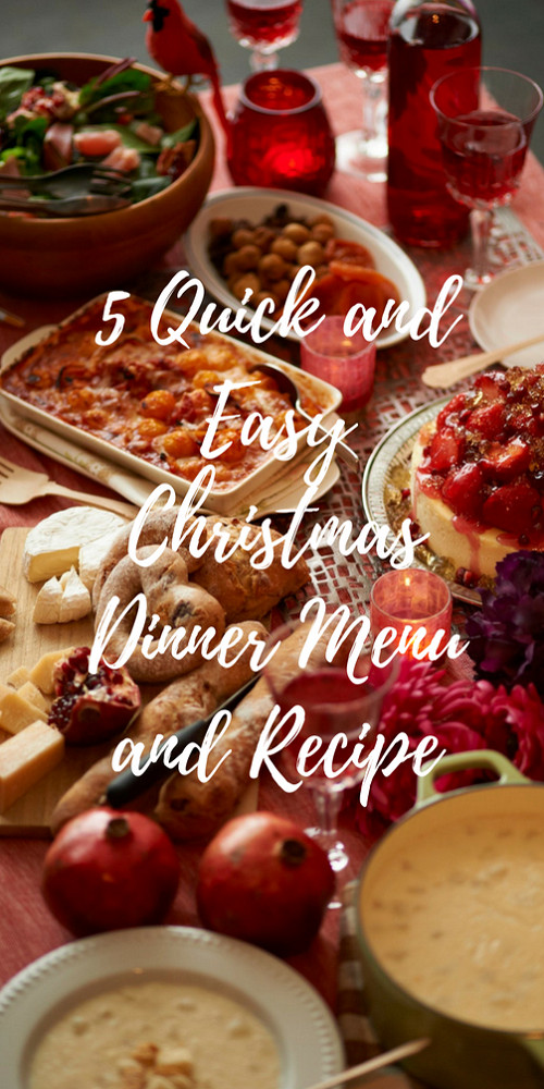 Easy Christmas Dinners Recipes  5 Quick And Easy Christmas Dinner Menu And Recipes