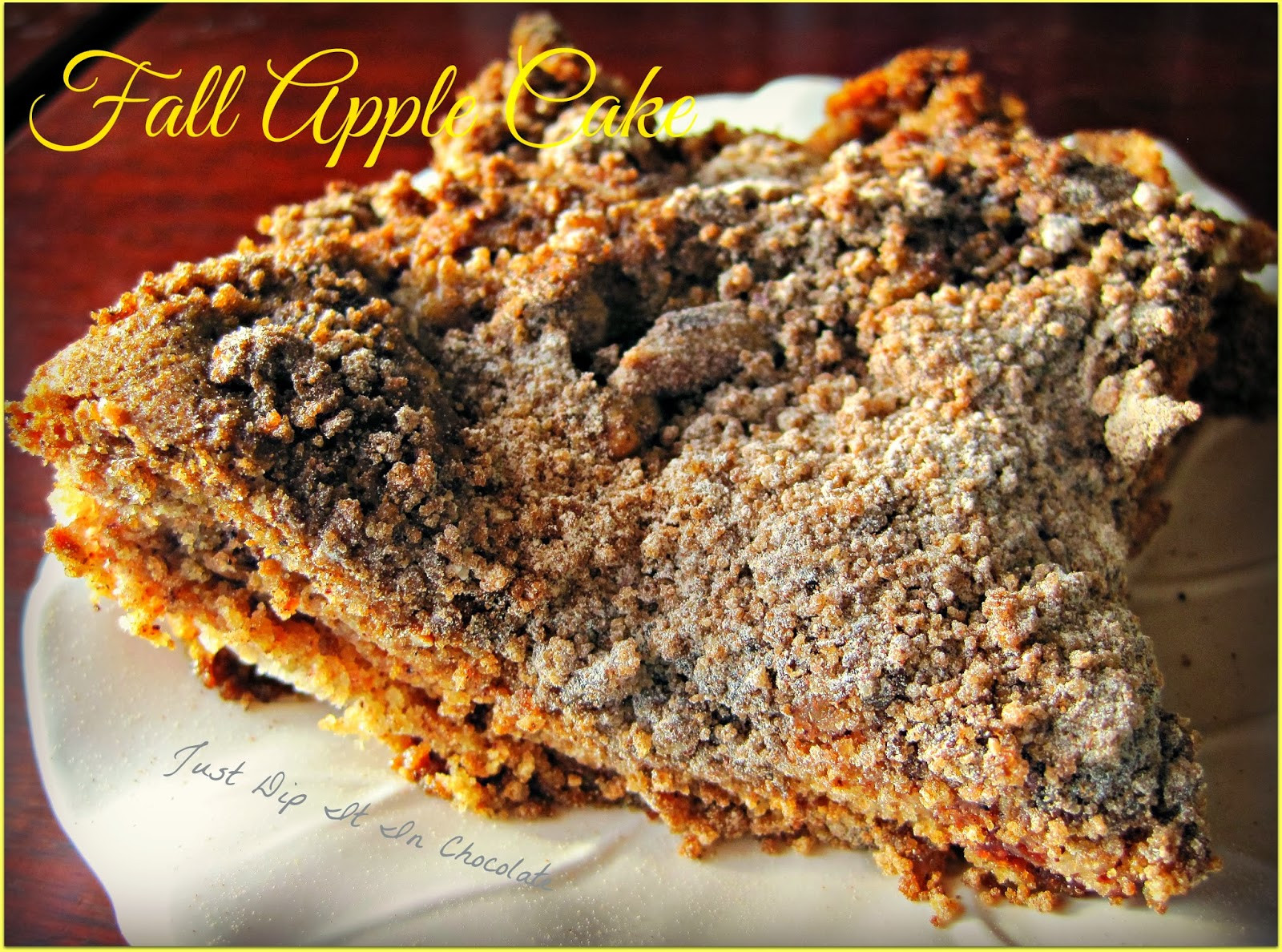 Fall Cake Recipes  Just Dip It In Chocolate Fall Apple Cake Recipe