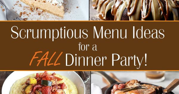 Fall Dinner Party Menu  Fall Dinner Party Menu Ideas Ideas for throwing a fall
