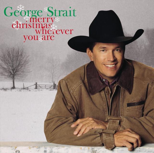 George Strait Christmas Cookies Lyrics  Merry Christmas Wherever You Are by George Strait on Spotify