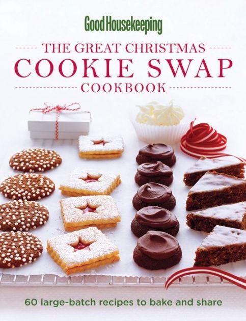 Good Christmas Cookies  Good Housekeeping The Great Christmas Cookie Swap Cookbook