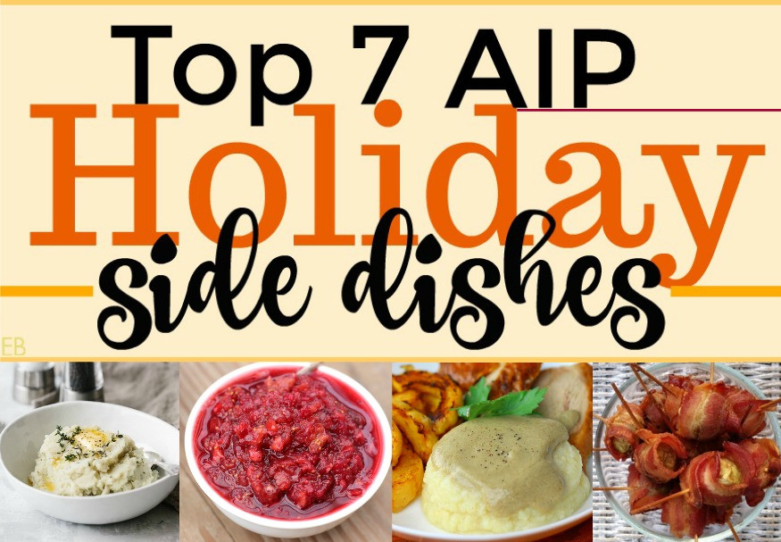 Great Christmas Side Dishes  Top 7 AIP Holiday Side Dishes Autoimmune Protocol only