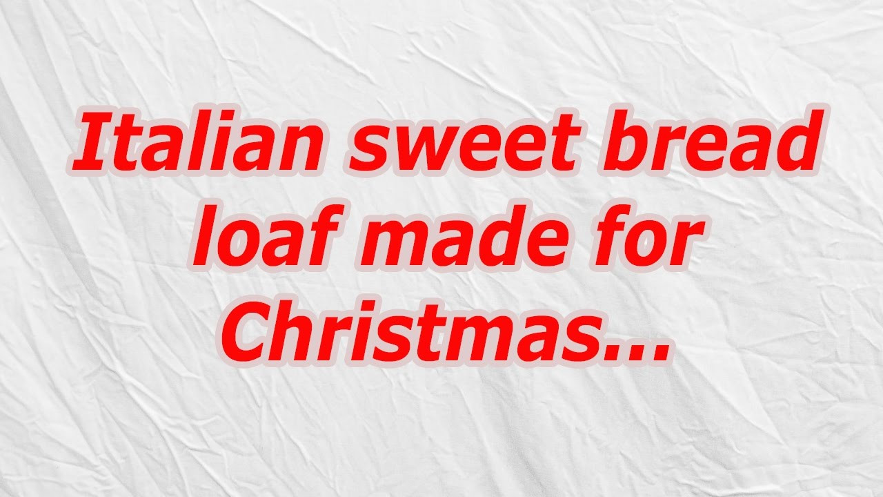 Italian Sweet Bread Loaf Made For Christmas  Italian sweet bread loaf made for Christmas CodyCross