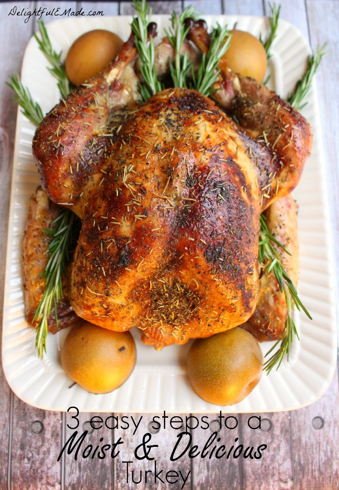 Juicy Thanksgiving Turkey  3 Easy Steps to a Moist and Delicious Turkey Delightful
