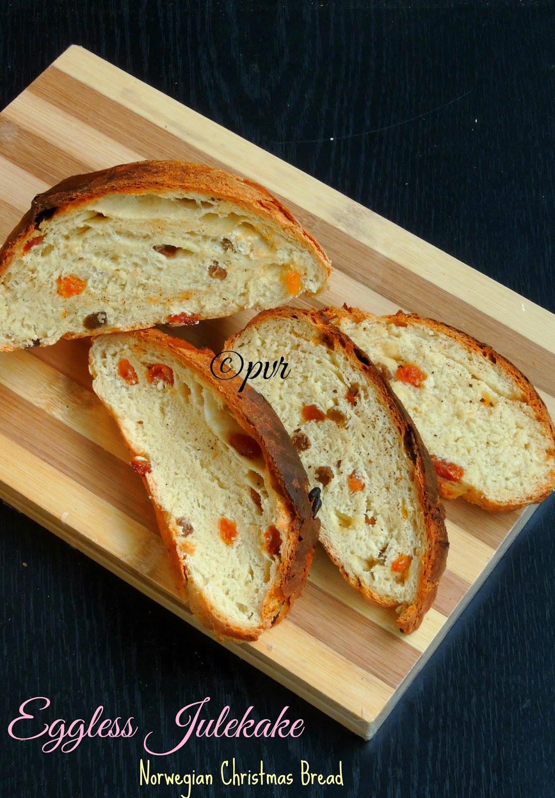 Julekake Norwegian Christmas Bread Recipe  Priya s Versatile Recipes Eggless Julekake Norwegian
