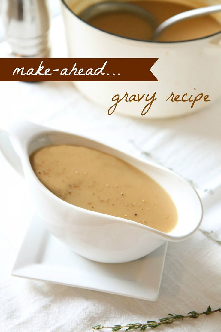 Make Ahead Gravy For Thanksgiving  25 best ideas about Thanksgiving gravy on Pinterest