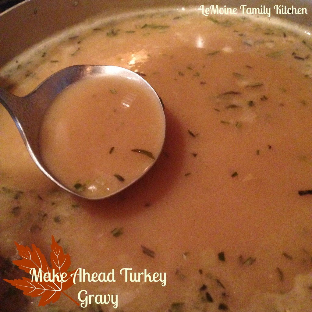Make Ahead Gravy For Thanksgiving  20 Perfect Thanksgiving Dishes LeMoine Family Kitchen