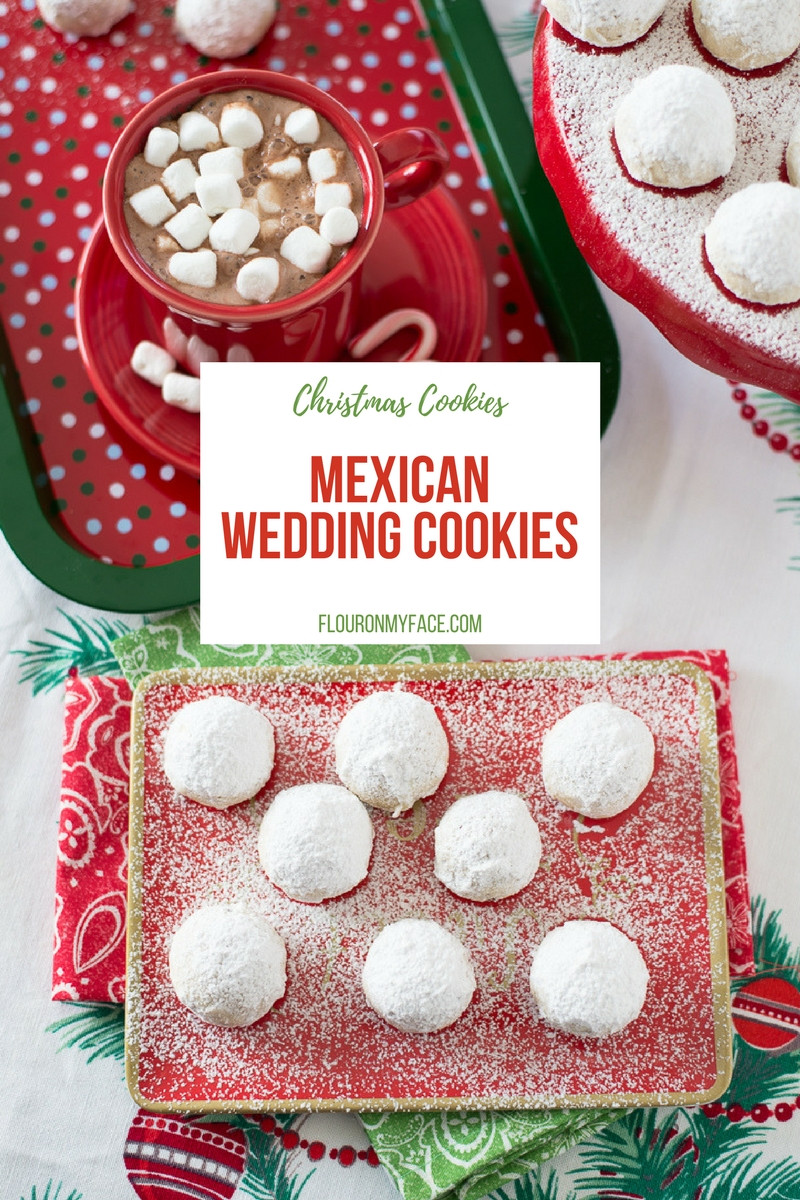 Mexican Christmas Cookies  Authentic Mexican Wedding Cookies Recipe Flour My Face