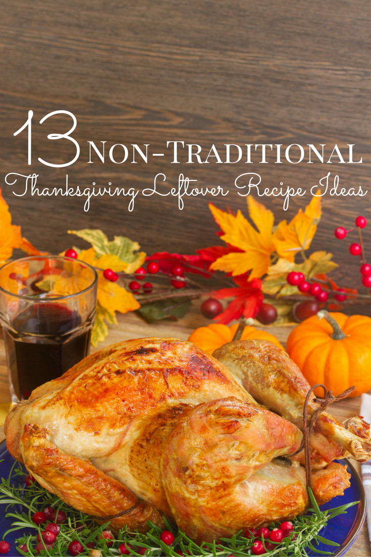 Non Traditional Thanksgiving Dinner  Non Traditional Thanksgiving Leftovers Recipe Ideas