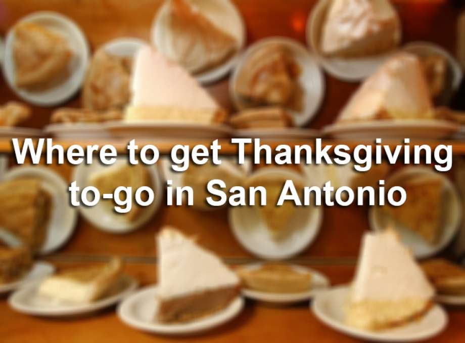 Polly'S Pies Thanksgiving Dinner To Go  Where to Thanksgiving to go in San Antonio San