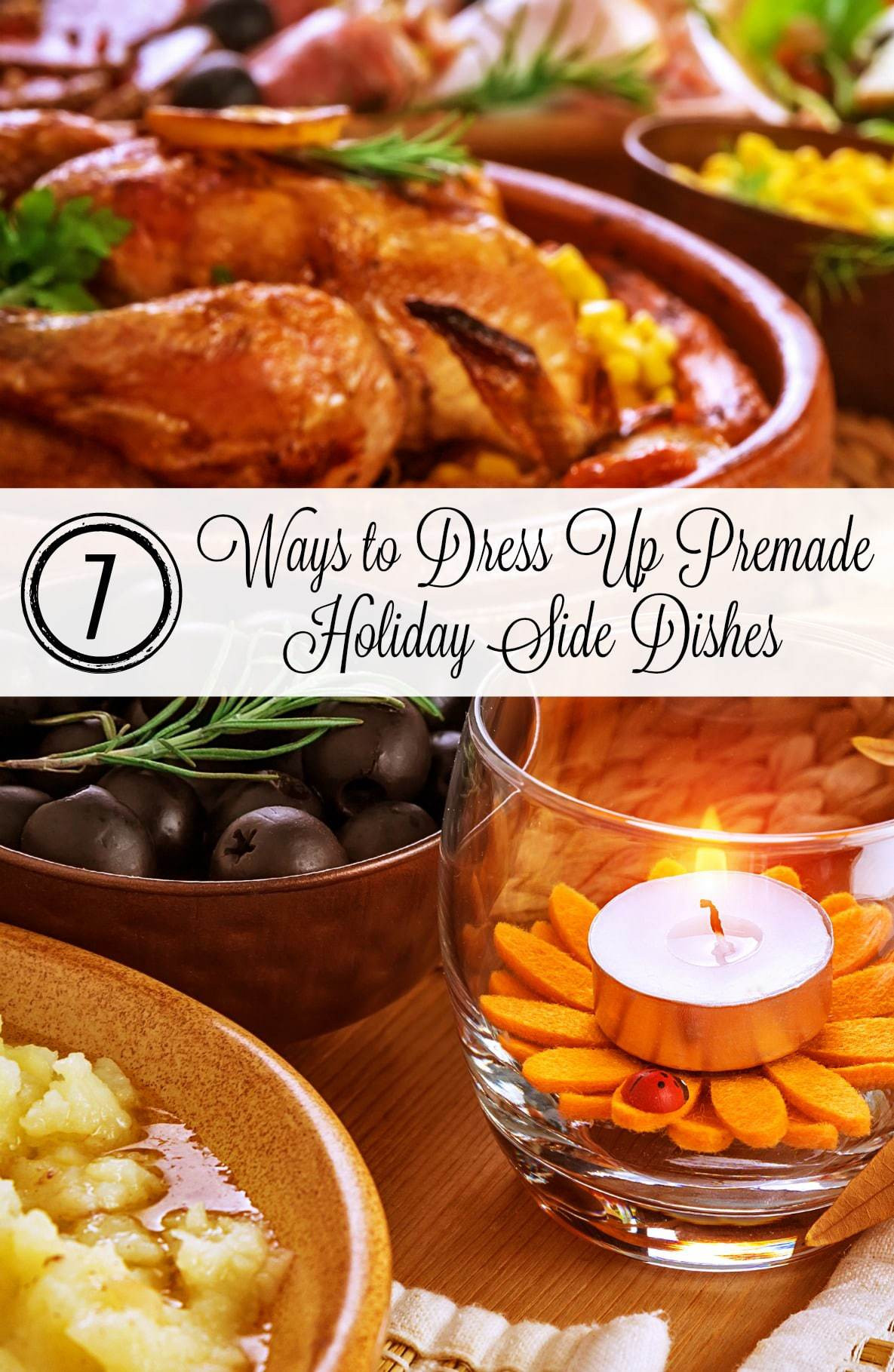Premade Christmas Dinner  7 Ways to Dress Up Premade Holiday Side Dishes DinDin