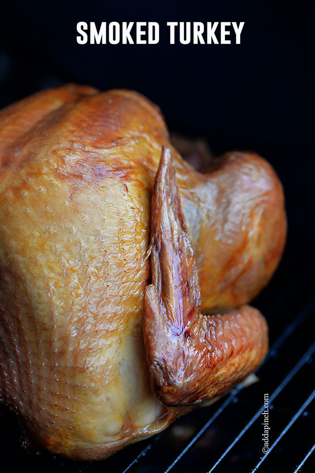 Smoking A Turkey For Thanksgiving  Smoked Turkey Recipe Add a Pinch