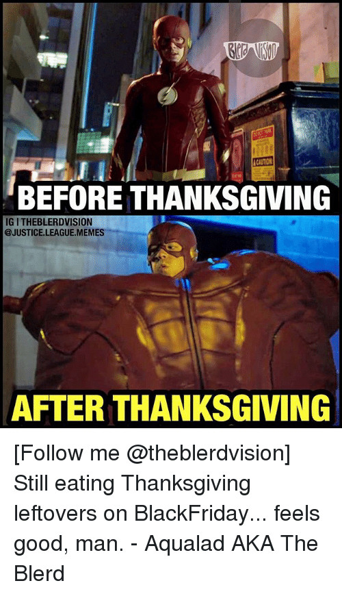 Thanksgiving Leftovers Meme  CAUTION BEFORE THANKSGIVING IG I THEBLERDVISION AFTER
