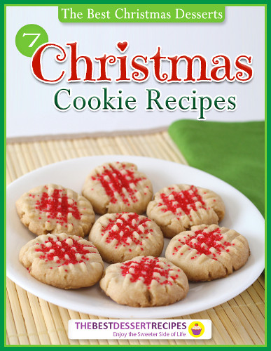 """The Best Christmas Cookies Recipes  """"The Best Christmas Desserts 7 Christmas Cookie Recipes"""